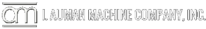 I. Auman Machine Company, Inc.